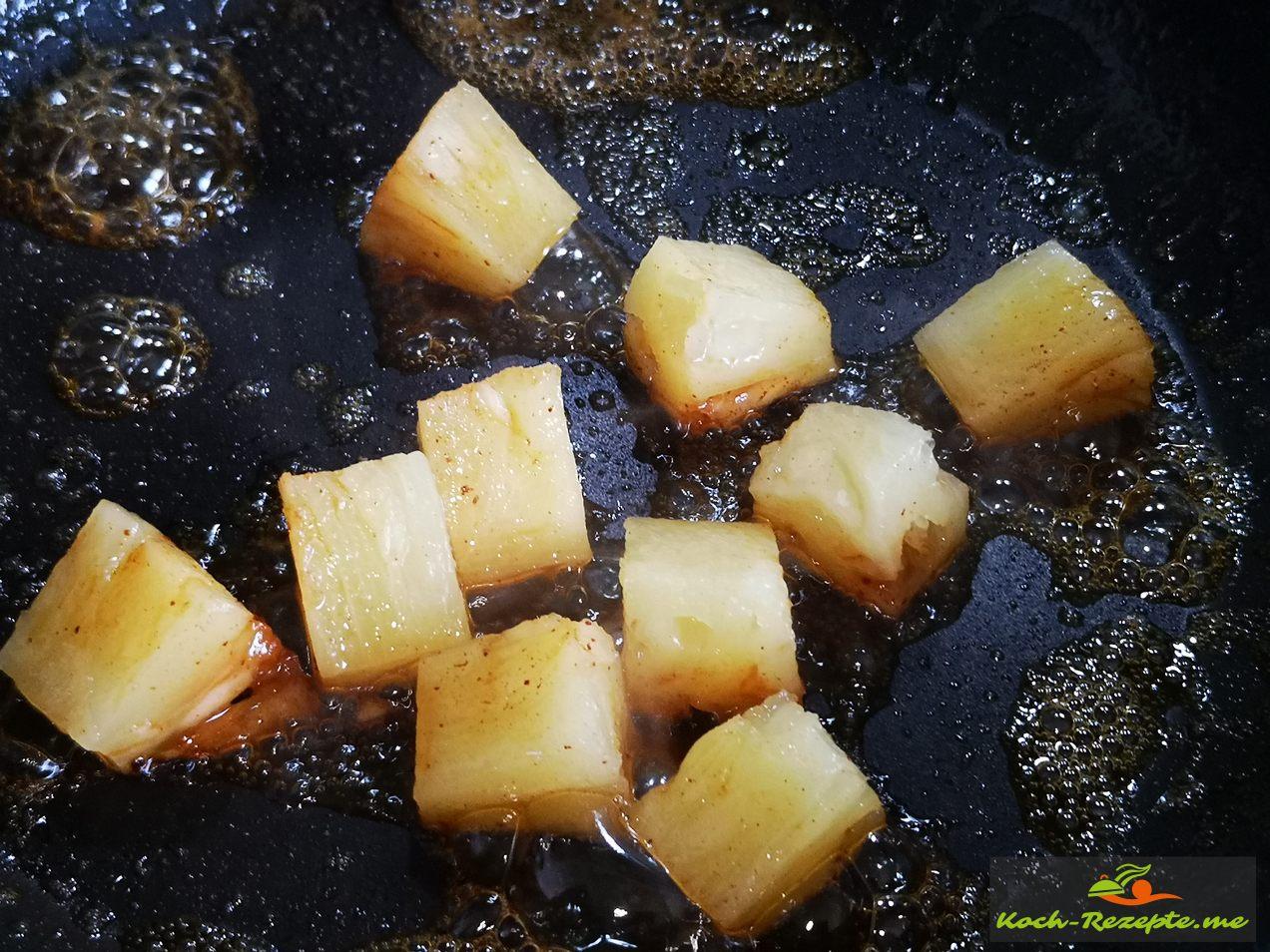Ananas kurz anbraten raus nehmen